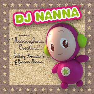 DJ nanna suona meravigliosa creatura (Lullaby Renditions of Gianna Nannini)