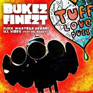 Bukez Finezt - Fukk Whatcha' Heard