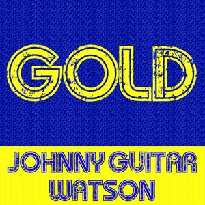 Gold: Johnny Guitar Watson