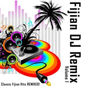Fijian DJ Remix - Classic Fijian Hits Remixed Vol 1