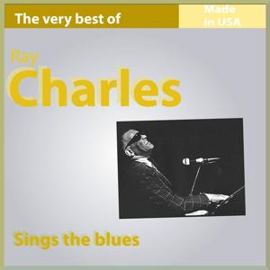 The Very Best of Ray Charles: Sing the Blues (Made in USA)