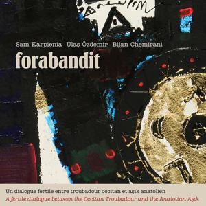 Forabandit (Un dialogue fertile entre troubadour occitan et asik anatolien)
