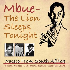 Mbube - The Lion Sleeps Tonight (Music from South Africa)