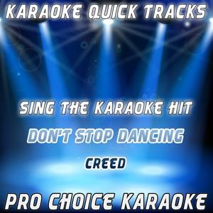 Karaoke Quick Tracks : Don't Stop Dancing (Karaoke Version) (Originally Performed By Creed)