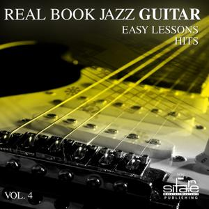 Real Book Jazz Guitar Easy Lessons, Vol. 4 (Jazz Guitar Hit Lessons)
