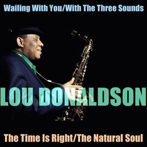 Wailing With You / With The Three Sounds / The Time Is Right / The Natural Soul