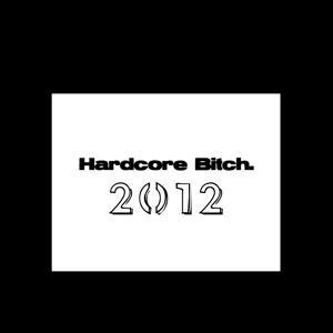 Hardcore Bitch 2012