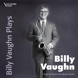 Billy Vaughn Plays (Original Album Plus Bonus Tracks)