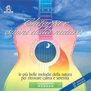 Chitarra e Suoni della Natura (Ecosound musica relax meditazione)