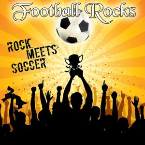 Football Rocks (Rock Meets Soccer)