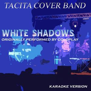 White Shadows (Originally Perfomed By Coldplay)
