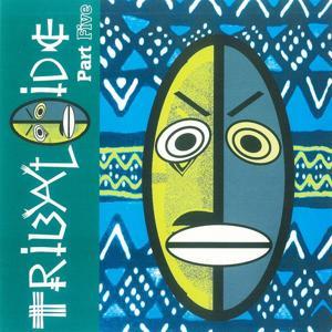 Tribaloide, Vol. 5