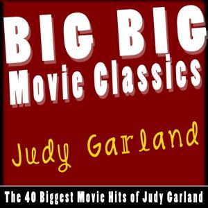 Big Big Movie Classics (The 40 Biggest Movie Hits of Judy Garland)