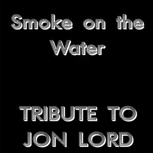 Smoke On the Water (Tribute to Jon Lord)