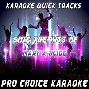 Karaoke Quick Tracks - Sing the Hits of Mary J. Blige (Karaoke Version) (Originally Performed By Mary J. Blige)