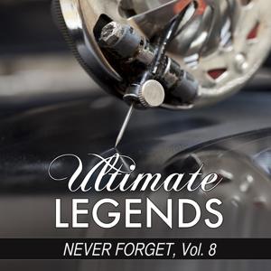 Never Forget, Vol. 8 (Ultimate Legends Presents Never Forget, Vol. 8)