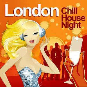 London Chill House Night (Chilled Grooves Deluxe Selection)