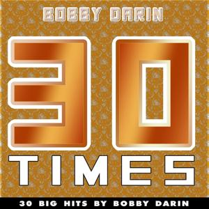 30 Times (30 Big Hits By Bobby Darin)