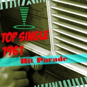 Hit Parade: Top Single 1961 (50 Hits Songs)