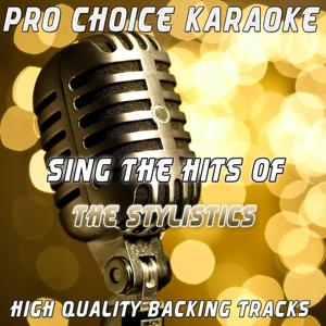 Sing the Hits of The Stylistics (Karaoke Version) (Originally Performed By The Stylistics)
