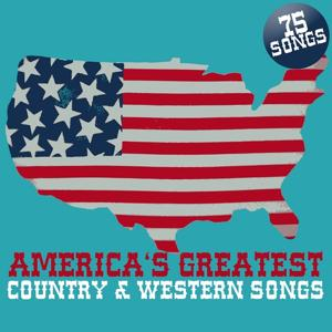 America's Greatest Country & Western Songs