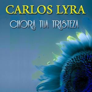 Chora Tua Tristeza (27 Tracks - Digital Remastered)
