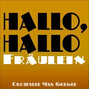 Hallo, hallo Fräulein