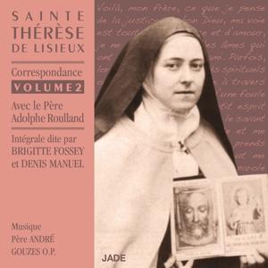 Sainte Thérèse de Lisieux : Correspondance avec le Père Adolphe Roulland (Correspondance Volume 2)