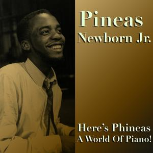 Here's Phineas / A World Of Piano