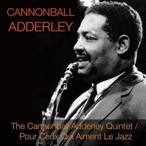 The Cannonball Adderley Quintet / Pour Ceux Qui Aiment Le Jazz
