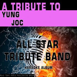 A Tribute to Yung Joc (Karaoke Version)
