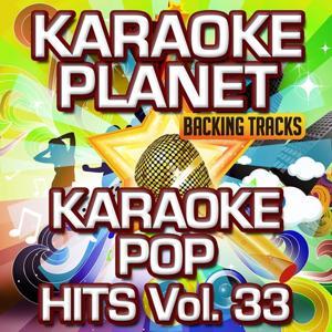 Karaoke Pop Hits, Vol. 33 (Karaoke Planet)