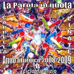 La parola in quota (Anno liturgico 2008 - 2009 B: ciclo natalizio, Cappella Linate)