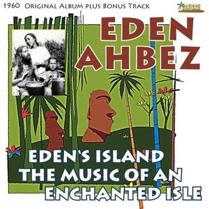 Eden's Island - The Music of an Enchanted Isle (Original Album Plus Bonus Tracks, 1960)