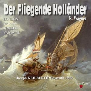 Richard Wagner: Der Fliegende Holländer (Bayreuth 1956)