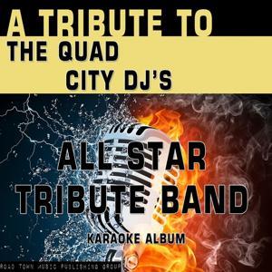 A Tribute to The Quad City DJ's (Karaoke Version)
