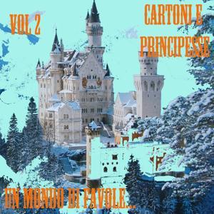 Un mondo di favole cartoni e principesse, vol. 2
