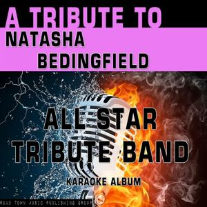 A Tribute to Natasha Bedingfield (Karaoke Version)