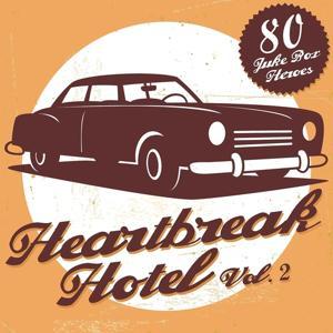 Heartbreak Hotel, Vol. 2 (80 Juke Box Heroes)