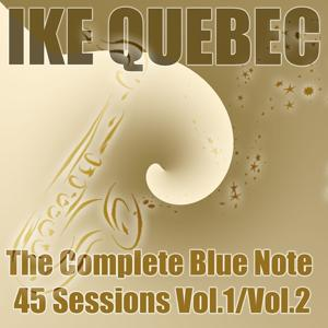 The Complete Blue Note 45 Sessions, Vol. 1, Vol. 2