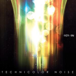 Technicolor Noise