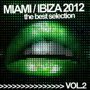 Miami Ibiza 2012, Vol. 2 (The Best Selection)