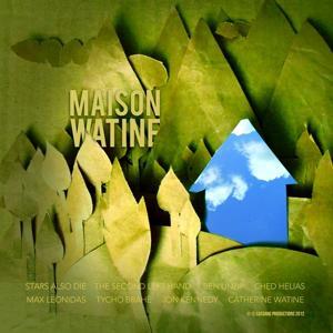 Maison Watine (Remixs de l'album Stil Grounds for love)