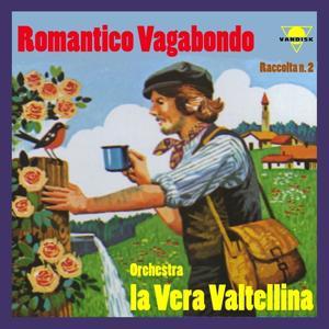 La vera Valtellina, vol. 2 (Romantico vagabondo)
