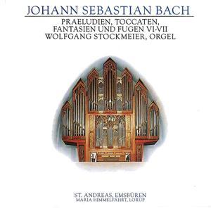 J.S. Bach: Praeludien, Toccaten, Fantasien und Fugen VI-VII