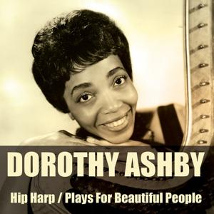 Hip Harp / Dorothy Ashby Plays for Beautiful People