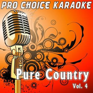 Pure Country, Vol. 4 (The Greatest Country Karaoke Hits)