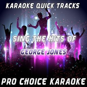 Karaoke Quick Tracks - Sing the Hits of George Jones (Karaoke Version) (Originally Performed By George Jones)
