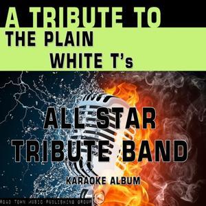 A Tribute to The Plain White T's (Karaoke Version)