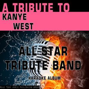 A Tribute to Kanye West (Karaoke Version)